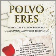 Libros: POLVO ERES. PERIPECIAS Y EXTRAVAGANCIAS DE ALGUNOS CADAVERES INQUIETOS NIEVES CONCOSTRINA ANTIGUO O. Lote 207264160