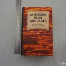 Libros: (14B) - LA HOGUERA DE LAS VANIDALES - TOM WOLFE / RBA. Lote 207264443