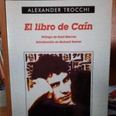 Libros: EL LIBRO DE CAÍN, ALEXANDER TROCCHI, PRÓLOGO GREIL MARCUS, INTRODUCCIÓN RICHARD SEAVER, ANAGRAMA. Lote 207264516
