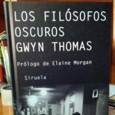 Libros: LOS FILÓSOFOS OSCUROS, GWYN THOMAS, PRÓLOGO ELAINE MORGAN, EDITORIAL SIRUELA. Lote 207264965