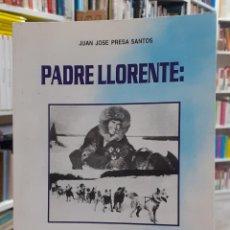 "Libros: PADRE LLORENTE: ""OBJETIVO ALASKA""…EL CIELO SÍ LE OYÓ - PRESA SANTAS, JUAN JOSÉ. Lote 207281725"