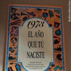 Libros: EL AÑO QUE TU NACISTE 1973. Lote 207340296