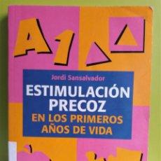 Libros: ESTIMULACION PRECOZ EN LOS PRIMEROS AÑOS DE VIDA - JORDI SANSALVADOR. Lote 207340635