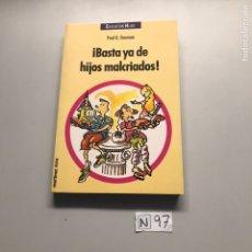 Libros: BASTA YA DE HIJOS MALCRIADOS. Lote 207596563