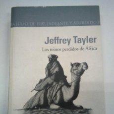 Libros: LOS REINOS PERDIDOS DE ÁFRICA. JEFFREY TAYLER. ED ALHENAMEDIA 2008. Lote 207657951