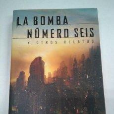 Libros: LA BOMBA NÚMERO SEIS Y OTROS RELATOS. PAOLO BACIGALUPI. PRIMERA ED 2013. Lote 207658158
