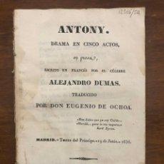 Livros em segunda mão: ANTONY. DRAMA EN CINCO ACTOS, EN PROSA ESCRITO EN FRANCÉS POR... TRADUCIDO POR EUGENIO DE OCHOA. - D. Lote 206852213