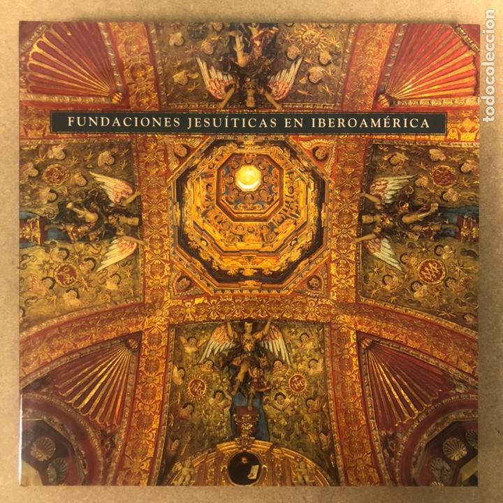 FUNDACIONES JESUÍTICAS EN IBEROAMÉRICA. LUISA ELENA ALCALÁ. EDITA: EL VISO PARA IBERDROLA (2002). (Libros sin clasificar)