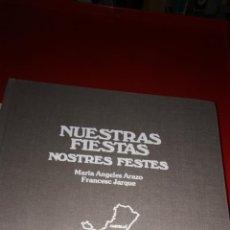 Libros: NUESTRAS FIESTAS (NOSTRES FESTES) - ARAZO, MARÍA ANGELES; JARQUE, FRANCESC. Lote 208160021