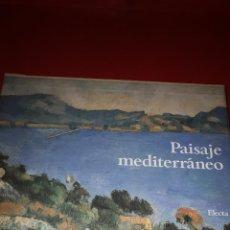 Libros: PAISAJE MEDITERRÁNEO. ELECTA CON ESTUCHE. Lote 208166445