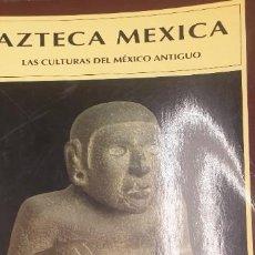Libros: AZTECA-MEXICA. LASS CULTURAS DEL MÉXICO ANTIGUO - ALCINA FRANCH, JOSÉ. Lote 208298808