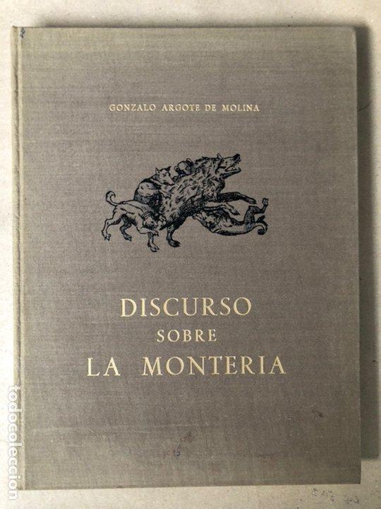 DISCURSO SOBRE LA MONTERÍA. GONZALO ARGOTE DE MOLINA. EDITA UNIÓN EXPLOSIONES RÍO TINTO 1971. (Libros sin clasificar)