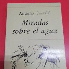 Libros: MIRADAS SOBRE EL AGUA. ANTONIO CARVAJAL. POESÍA HIPERIÓN 1993. Lote 208877225