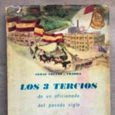 Libros: LOS 3 TERCIOS DE UN AFICIONADO DEL PASADO SIGLO. TOMÁS COTANO E YBARRA. EDITADO EN 1965. TAUROMAQUIA. Lote 209070697
