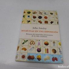 Libros: JOHN EMSLEY MOLÉCULAS EN UNA EXPOSICIÓN Q1365T. Lote 209096582