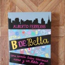 Libros: ALBERTO FERRERAS - B DE BELLA. Lote 209198285