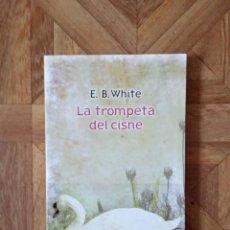 Libros: E. B. WHITE - LA TROMPETA DEL CISNE. Lote 209198877