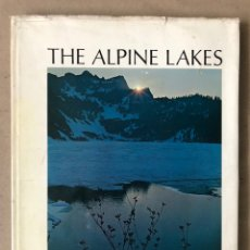 Libros: THE ALPINE LAKES. COOPER, CUNNING & EVANS. THE MOUNTAINEERS SEATTLE.. Lote 209210526