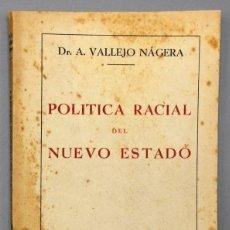 Libros: POLÍTICA RACIAL DEL NUEVO ESTADO - DR. A. VALLEJO NÁGERA. Lote 209307920