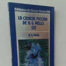 Libros: LA CIENCIA FICCIÓN DE H.G. WELLS 2 - WELLS, H.G.. Lote 209657615