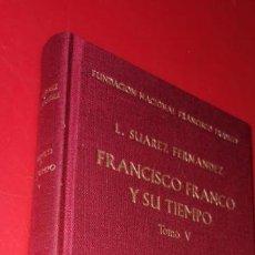 Libros: FRANCISCO FRANCO Y SU TIEMPO, TOMO V. L. SUÁREZ FERNÁNDEZ.. Lote 209704016