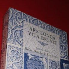 Libros: ARS LONGA, VITA BREVIS HOMENAJE AL DOCTOR RAFAEL SANCHO DE SAN ROMÁN. Lote 209709551