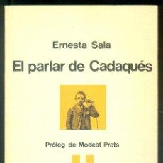 Libros: NUMULITE L0160 EL PARLAR DE CADAQUÉS ERNESTA SALA PRÒLEG DE MODEST PRATS LLENGUA CATALANA. Lote 209746283