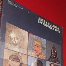 Libros: ARTE Y CULTURA EN TORNO A 1492. EXPO 92 SEVILLA. Lote 209865502