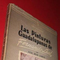 Libros: 1950 - LUIS ISLAS GARCÍA - LAS PINTURAS GUADALUPANAS DE FERNANDO LEAL. Lote 209869130