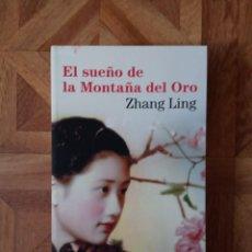 Libros: ZHANG LING - EL SUEÑO DE LA MONTAÑA DE ORO. Lote 209950351