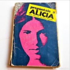 Libros: LIBRO PREGUNTALE A ALICIA. Lote 209965991