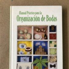 Libros: MANUAL PRÁCTICO PARA LA ORGANIZACIÓN DE BODAS. EDICIONES NOBEL.. Lote 210023181