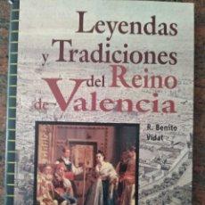 Libros: LEYENDAS Y TRADICIONES DEL REINO DE VALENCIA. Lote 210124700