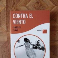 Libros: ÁNGELES CASO - CONTRA EL VIENTO - LECTURA +. Lote 210147710