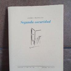Libros: ANDRÉS GARCÍA TRAPIELLO. SEGUNDA OSCURIDAD (LA CRUZ DEL SUR). Lote 210226541