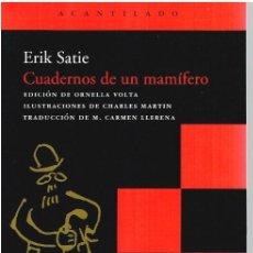 Libros: CUADERNOS DE UN MAMÍFERO - ERIK SATIE (TRADUCCIÓN DE CARMEN LLERENA). Lote 210299880
