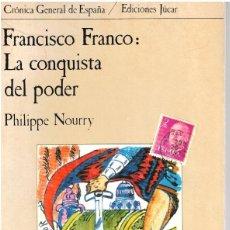 Libros: FRANCISCO FRANCO: LA CONQUISTA DEL PODER - PHILIPPE NOURRY. Lote 210299888