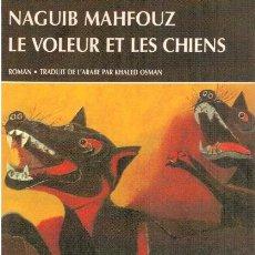 Libros: LE VOLEUR ET LES CHIENS - NAGUIB MAHFOUZ. Lote 210299930