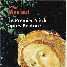 Libros: LE PREMIER SIÈCLE APRÈS BÉATRICE - AMIN MAALOF. Lote 210299933