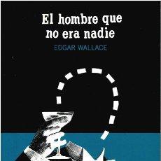 Libros: EL HOMBRE QUE NO ERA NADIE - EDGAR WALLACE. Lote 210299956