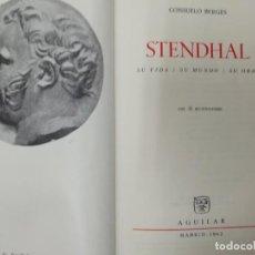 Libros: STENDHAL. SU VIDA, SU MUNDO, SU OBRA. CONSUELO BERGES. ED AGUILAR 1962. Lote 210342032