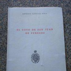 Libros: EL COTO DE SAN JUAN DE FURELOS - ANTONIO TABOADA ROCA -- 1969 / 70 --. Lote 210375291