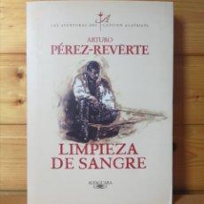 Libros: ARTURO PEREZ REVERTE , LIMPIEZA DE SANGRE. Lote 210482605
