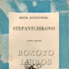 Libros: DOSTOYEVSKI, FEDOR. STEPANTCHIKOVO. Lote 210532455
