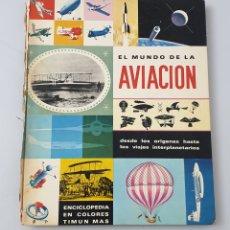 Libros: LIBRO EL MUNDO DE LA AVIACION (EDITORIAL TIMUN MAS, 1972). Lote 210604743
