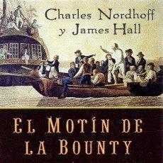 Libros: EL MOTÍN DE LA BOUNTY - NORDHOFF, CHARLES/HALL, JAMES. Lote 210623837