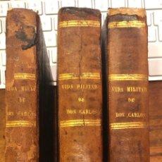 Libros: D. CARLOS MARÍA DE BORBÓN. HISTORIA DE SU VIDA MILITAR Y POLÍTICA ESCRITA POR UN INCÓGNITO (3 VOLS). Lote 210623838