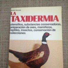 Libros: LA TAXIDERMIA AUTOR : JAVIER PALAUS EDITADO POR DE VECCHI EN 1977, TAPA BLANDA, CON 142. Lote 210653475