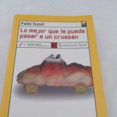 Libros: LO MEJOR QUE LE PUEDE PASAR A UN CRUASÁN, DE PABLO TUSET. Lote 210672892