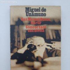 Libros: MIGUEL DE UNAMUNO/ SAN MIGUEL BUENO,MARTIR- COMO SE HACE UNA NOVELA/ ED.ALIANZA 1971. Lote 210716946